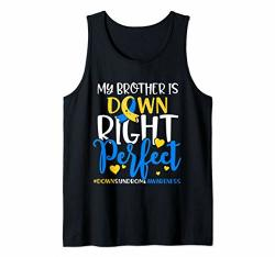 Down Syndrome Awareness Brother Is Down Right Perfect Tank Top