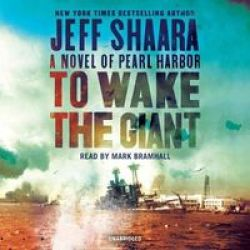To Wake The Giant - A Novel Of Pearl Harbor Trade Cd