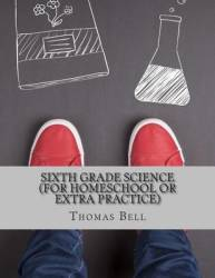 Sixth Grade Science For Homeschool Or Extra Practice