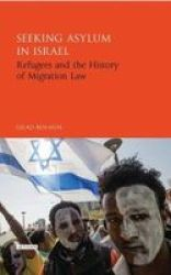 Seeking Asylum In Israel - Refugees And Migration Law Hardcover