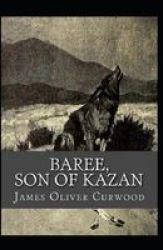 Baree Son Of Kazan Illustrated Paperback