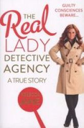 The Real Lady Detective Agency: A True Story Paperback
