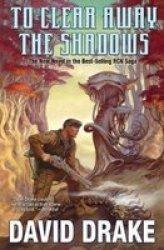 To Clear Away The Shadows Volume 13 - David Drake Paperback