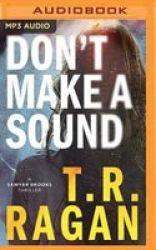 Don& 39 T Make A Sound MP3 Format Cd Unabridged Edition