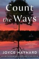 Count The Ways - A Novel Hardcover