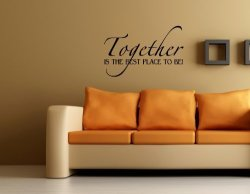 Together Is The Best Place To Be Vinyl Wall Quotes Stickers Sayings Home Art ...