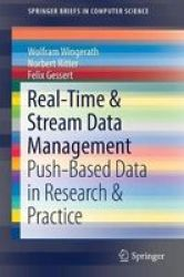 Real-time & Stream Data Management - Push-based Data In Research & Practice Paperback 1ST Ed. 2019