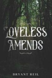 Loveless Amends Paperback