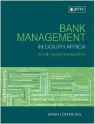 Bank Management In South Africa - A Risk-based Perspective Paperback