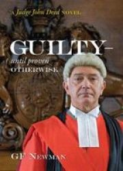 Guilty - Until Proven Otherwise - A Judge John Deed Novel Hardcover