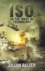 Iso - In The Wake Of Technology Hardcover