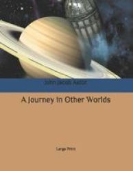 A Journey In Other Worlds - Large Print Paperback