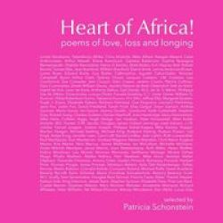 Heart Of Africa - Poems Of Love Loss And Longing Paperback