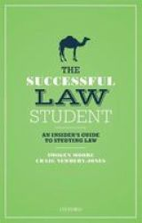 The Successful Law Student: An Insider& 39 S Guide To Studying Law Paperback