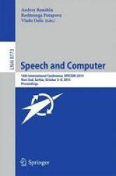 Speech And Computer - 16TH International Conference Specom 2014 Novi Sad Serbia October 5-9 2014. Proceedings Paperback 2014 Ed.
