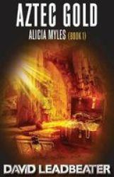 Aztec Gold - Alicia Myles 1 Paperback