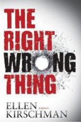 The Right Wrong Thing Hardcover