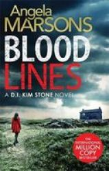 Blood Lines: An Absolutely Gripping Thriller That Will Have You Hooked Detective Kim Stone Crime Thriller Series Book 5