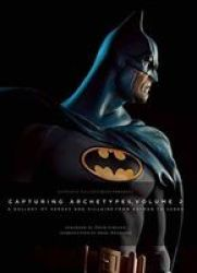 Sideshow Collectibles Presents: Capturing Archetypes Volume 2 - Sideshow Collectibles Hardcover