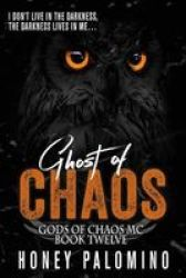 Ghost Of Chaos - Gods Of Chaos Mc Book Twelve Paperback