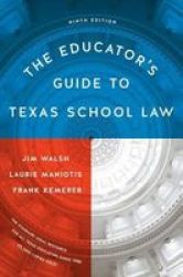 The Educator& 39 S Guide To Texas School Law - Ninth Edition Paperback