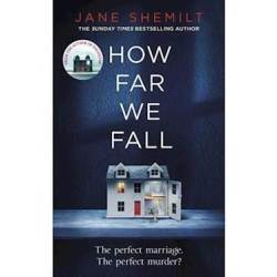 How Far We Fall : The Perfect Marriage. The Perfect Murder?