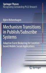 Mechanism Transitions In Publish subscribe Systems - Adaptive Event Brokering For Location-based Mobile Social Applications Hard