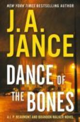 Dance Of The Bones - A J. P. Beaumont And Brandon Walker Novel Hardcover