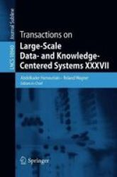 Transactions On Large-scale Data- And Knowledge-centered Systems Xxxvii Paperback 1ST Ed. 2018