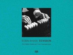 Robin Rhode: Tension Hardcover