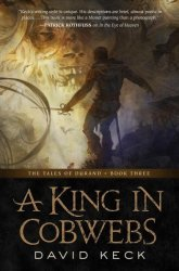 A King In Cobwebs - David Keck Hardcover