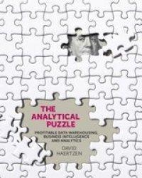 Analytical Puzzle - Profitable Data Warehousing Business Intelligence & Analytics Paperback