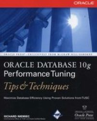 Oracle Database 10g Performance Tuning Tips & Techniques Osborne ORACLE Press Series
