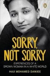 Sorry Not Sorry - Haji Mohamed Dawjee Paperback