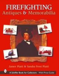 Firefighting Antiques And Memorabilia Hardcover