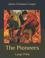 The Pioneers - Large Print Paperback