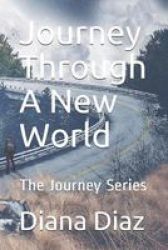 Journey Through A New World - The Journey Series Paperback