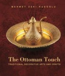 The Ottoman Touch - Traditional Decorative Arts And Crafts Paperback