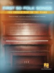 First 50 Folk Songs You Should Play On The Piano Paperback