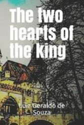 The Two Hearts Of The King Paperback