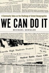 We Can Do It - A Community Takes On The Challenge Of School Desegregation Hardcover