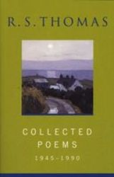 Collected Poems: 1945-1990 R.s.thomas - Collected Poems : R S Thomas Paperback New Ed