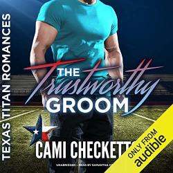 The Trustworthy Groom: The Texas Titan Romances Book 2