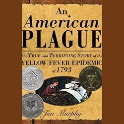 Recorded Books An American Plague: The True And Terrifying Story Of The Yellow Fever Epidemic Of 1793
