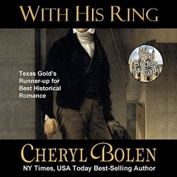 Cheryl Bolen With His Ring: The Brides Of Bath Book 2