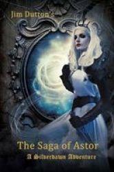 The Saga Of Astor - A Silverdawn Adventure Paperback