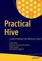 Practical Hive - A Guide To Hadoop& 39 S Data Warehouse System Paperback 1ST Ed.