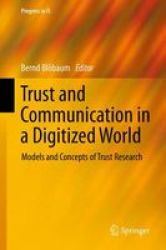 Trust And Communication In A Digitized World 2016 - Models And Concepts Of Trust Research Hardcover 1st Ed. 2016