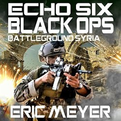 Swordworks Books Echo Six: Black Ops: Battleground Syria