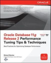 Oracle Database 11G Release 2 Performance Tuning Tips & Techniques Paperback Ed